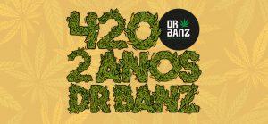 Dr Banz - Cultura Canábica - 420, 2 anos de Dr Banz